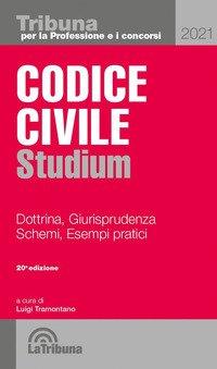 Codice civile Studium. Dottrina, giurisprudenza, schemi, esempi pratici