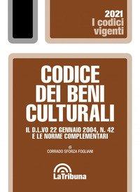 Codice dei beni culturali. Il D.L.vo 22 gennaio 2004, n. 42 e le norme complementari