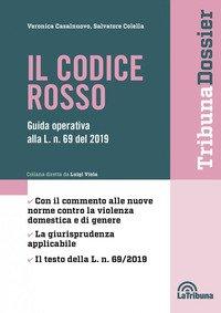 Il codice rosso. Guida operativa alla L. n. 69 del 2019