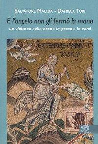 E l'angelo non gli fermò la mano. La violenza sulle donne in prosa e in versi