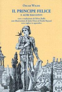 Il principe felice e altri racconti. Ediz. italiana e inglese