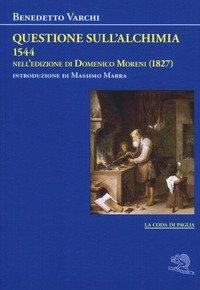 Questione sull'alchimia (1544) nell'edizione di Domenico Moreni (1827)