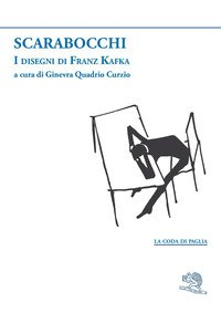 Scarabocchi. I disegni di Franz Kafka