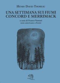 Una settimana sui fiumi Concord e Merrimack. Testo americano a fronte