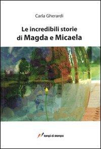 Le incredibili storie di Magda e Micaela