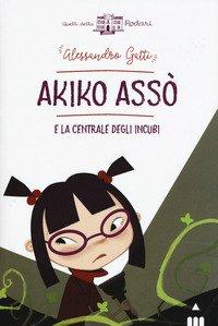 Akiko Asso e la centrale degli incubi