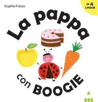 La pappa con Boogie. Ediz. italiana, inglese, francese e spagnola