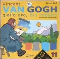 Vincent Van Gogh. Giallo oro, blu cobalto
