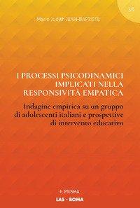 I processi psicodinamici implicati nella responsività empatica. Indagine empirica su un gruppo di adolescenti italiani e prospettive di intervento educativo