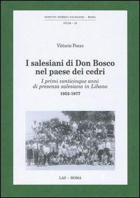 I Salesiani di Don Bosco nel paese dei cedri. I primi venticinque anni di presenza salesiana in Libano 1952-1977