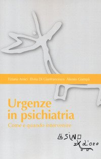 Urgenze in psichiatria. Come e quando intervenire