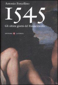 1545. Gli ultimi giorni del Rinascimento