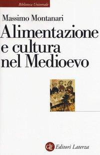 Alimentazione e cultura nel Medioevo