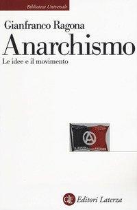 Anarchismo. Le idee e il movimento