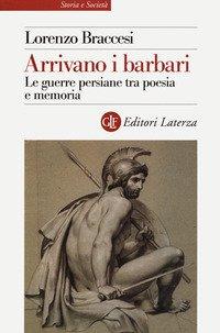 Arrivano i barbari. Le guerre persiane tra poesia e memoria