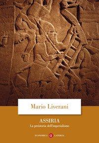 Assiria. La preistoria dell'imperialismo