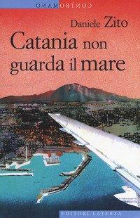 Catania non guarda il mare