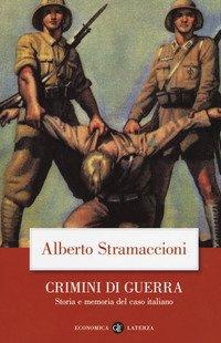 Crimini di guerra. Storia e memoria del caso italiano