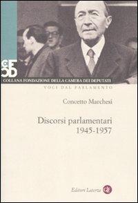 Discorsi parlamentari 1945-1957