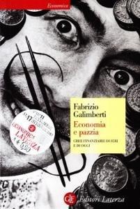 Economia e pazzia. Crisi finanziarie di ieri e di oggi