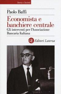 Economista e banchiere centrale. Gli interventi per l'Associazione Bancaria Italiana