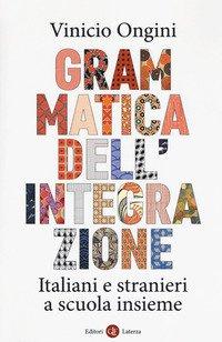 Grammatica dell'integrazione. Italiani e stranieri a scuola insieme