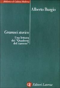 Gramsci storico. Una lettura dei «Quaderni del carcere»
