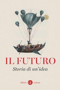 Il futuro. Storia di un'idea