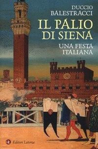 Il palio di Siena. Una festa italiana