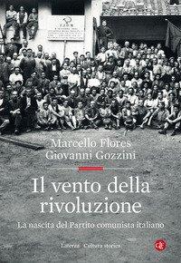 Il vento della rivoluzione. La nascita del Partito comunista italiano