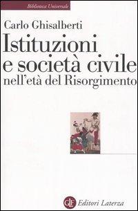 Istituzioni e società civile nell'età del Risorgimento