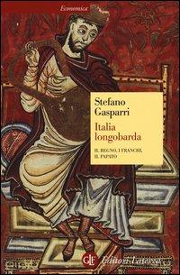 Italia longobarda. Il regno, i Franchi, il papato