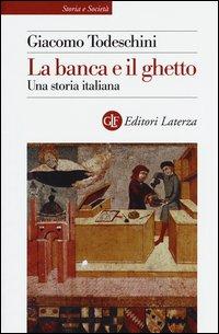 La banca e il ghetto. Una storia italiana