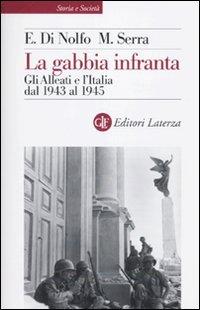 La gabbia infranta. Gli Alleati e l'Italia dal 1943 al 1945