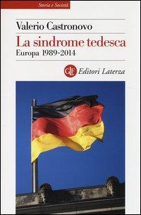 La sindrome tedesca. Europa 1989-2014