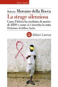 La strage silenziosa. Come l'Africa ha rischiato di morire di AIDS e come si è invertita la rotta
