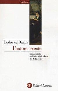 L'autore assente. L'anonimato nell'editoria italiana del Settecento