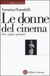 Le donne del cinema. Dive, registe, spettatrici