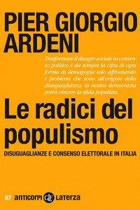 Le radici del populismo. Disuguaglianze e consenso elettorale in Italia