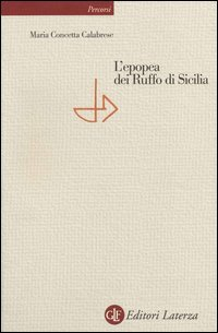 L'epopea dei Ruffo di Sicilia