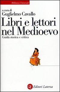 Libri e lettori nel Medioevo. Guida storica e critica