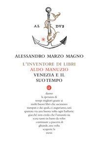L'inventore di libri. Aldo Manuzio, Venezia e il suo tempo