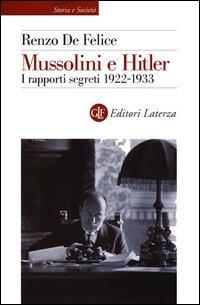 Mussolini e Hitler. I rapporti segreti 1922-1933