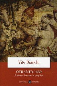 Otranto 1480. Il sultano, la strage, la conquista