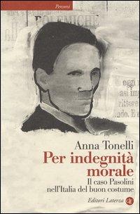 Per indegnità morale. Il caso Pasolini nell'Italia del buon costume