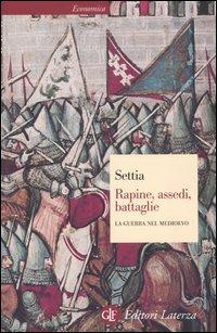 Rapine, assedi, battaglie. La guerra nel Medioevo