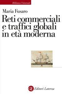 Reti commerciali e traffici globali in età moderna