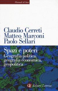 Spazi e poteri. Geografia politica, geografia economica, geopolitica