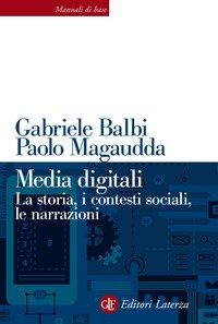 Storia dei media digitali. Rivoluzioni e continuità