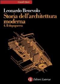 Storia dell'architettura moderna. Vol. 4: Il dopoguerra.